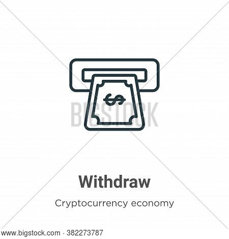Withdraw icon isolated on white background from cryptocurrency economy and finance collection. Withd