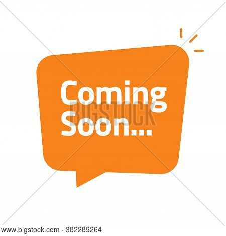 Coming Soon Bubble Speech Vector Announcement Icon Flat Cartoon Illustration, New Product Release Ad