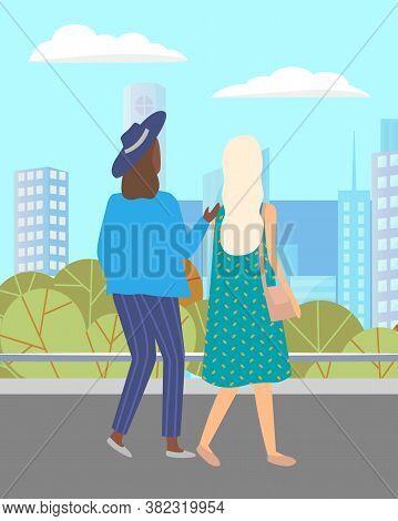 Women Walking Down The Street. Meeting Of Girlfriends Outdoor. Two Friends Women Walking In City Aga