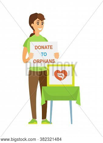 Woman Supporter Holding Poster Donate To Orphans, Portrait View Of Woman Volunteer, Box With Heart S