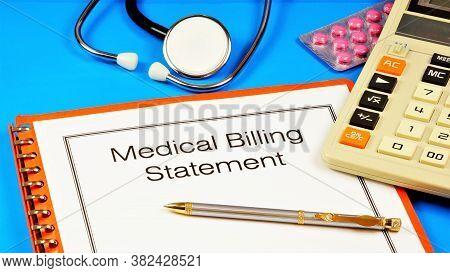 Medical Billing Statement - Text Inscription On The Form On The Folder. Financial Institution Statem