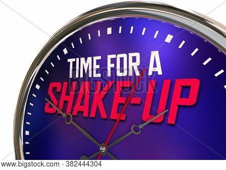 Time for a Shake-Up Change Disruption Shift Turmoil Upheaval Clock 3d Illustration