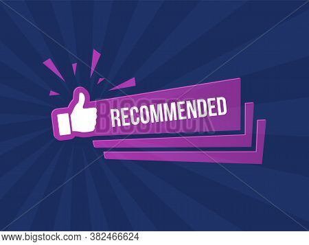 Recommended Banner With Like Sign Thumbs Up Gesture Isolated On Dark Blue Striped Background. High Q
