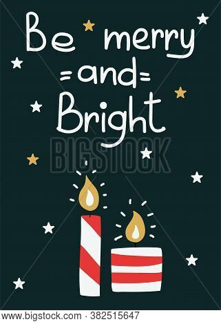 Be Merry And Bright Postcard. Christmas Card With Candles And Lettering, Winter Festive Gift Cards,