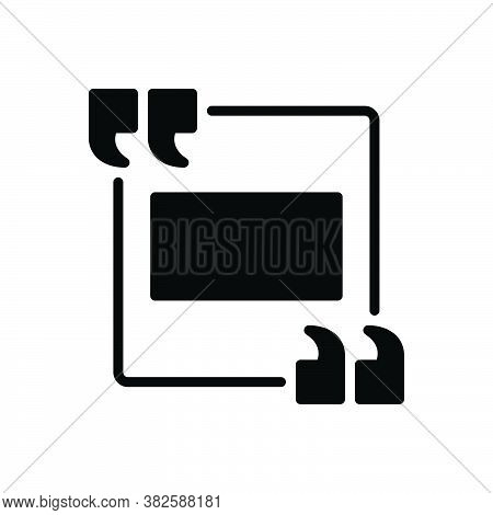 Black Solid Icon For Quote Extract Citation Reference Indications Border Poster Textbox Chat Remark
