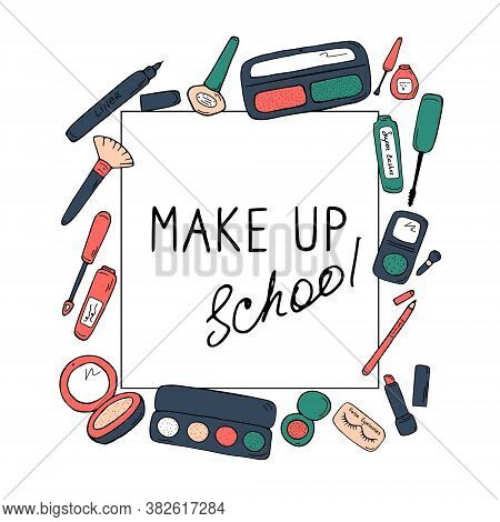 Make Up School Template. Cosmetics, Beauty Salon And Shop Concept For Poster, Banner, Card, Web. Vis
