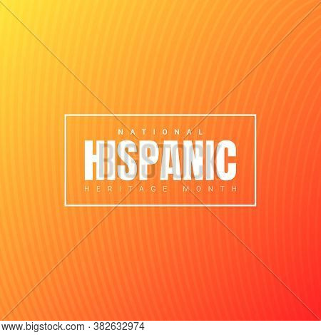 National Hispanic Heritage Month Square Banner Template With White Text In A Frame On Orange Gradien