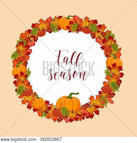 Autumn Wreath With Pumpkin, Colorful Leaves And Rowanberry For Design Greeting Card, Poster, Invitat