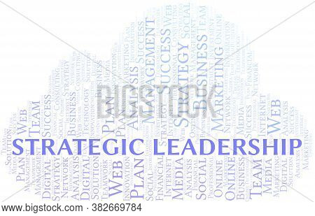Strategic Leadership Word Cloud Create With The Text Only.