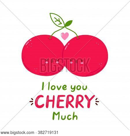 I Love You Cherry Much Card. Cute Happy Cherry Couple. Isolated On White Background. Vector Cartoon