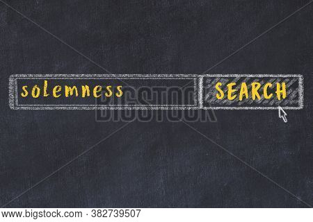 Drawing Of Search Engine On Black Chalkboard. Concept Of Looking For Solemness