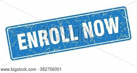 Enroll Now Stamp. Enroll Now Vintage Blue Label. Sign