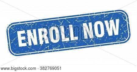 Enroll Now Stamp. Enroll Now Square Grungy Blue Sign.