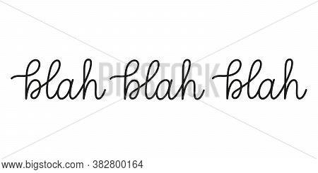 Blah Blah Blah Phrase Handwritten By One Line. Monoline Vector Text Element Isolated On White Backgr
