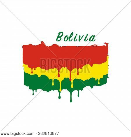 Painted Bolivia Flag, Bolivia Flag Paint Drips. Stock Vector Illustration Isolated On White Backgrou