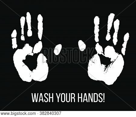 Wash Your Hands. White Palm Prints. Stop Covid-19. Hygiene Handprint Vector Illustration Isolated Ov
