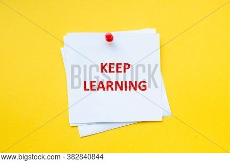 Keep Learning. Motivational Business. Motivational Slogan On White Sticker With Yellow Background
