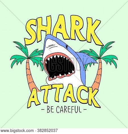 Shark Attack, Illustration Of A Shark With An Open Mouth And Palms, Slogan Print Vecto
