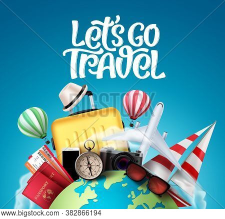 Let's Go Travel Vector Banner Design. Travel And Tour Elements In Blue Globe Background With Travele