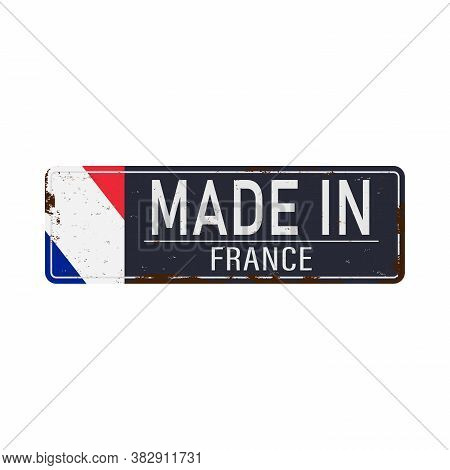 Blue Made In France Rusty Old Enamel Sign