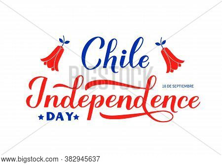 Chile Independence Day Calligraphy Hand Lettering Isolated On White. Chilean Holiday Celebrated On S