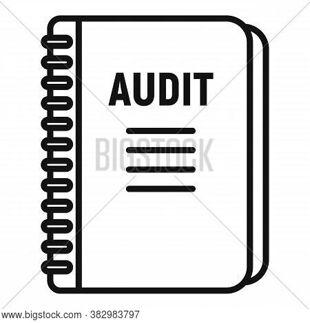 Audit Notebook Icon. Outline Audit Notebook Vector Icon For Web Design Isolated On White Background