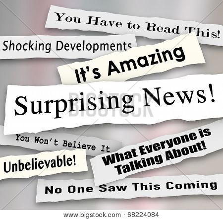 Surprising News headlines torn or ripped from newspapers reporting shocking gossip