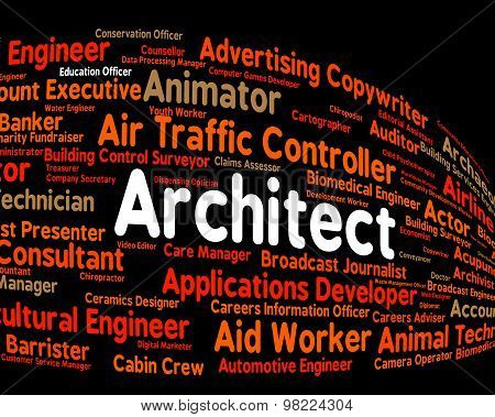 Architect Job Indicates Building Consultant And Architects