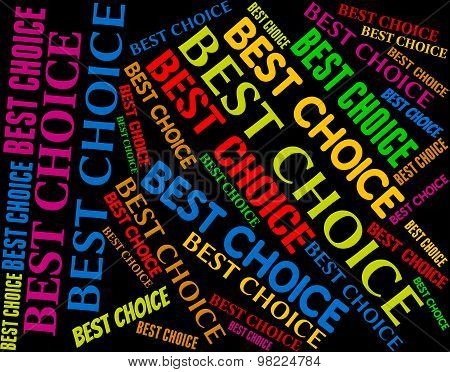 Best Choice Shows Perfect Ideal And Optimal