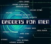 Gadgets For Men Indicating Mod Con And Things poster