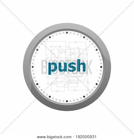 Text Push On Digital Screen. Business Concept . Abstract Wall Clock Isolated On A White Background