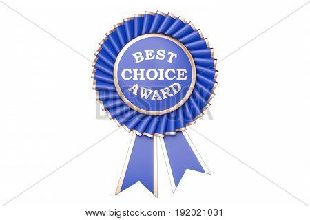 Best choice award prize medal or badge with ribbons. 3D rendering isolated on white background