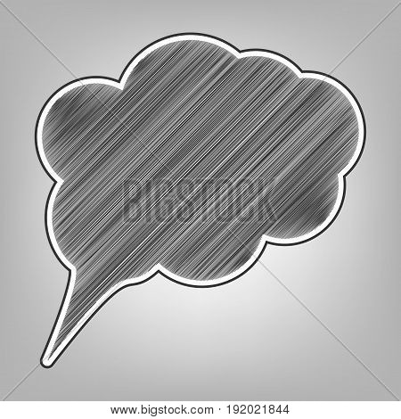 Speach bubble sign illustration. Vector. Pencil sketch imitation. Dark gray scribble icon with dark gray outer contour at gray background.