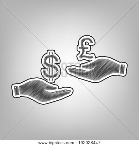Currency exchange from hand to hand. Dollar and Pound. Vector. Pencil sketch imitation. Dark gray scribble icon with dark gray outer contour at gray background.