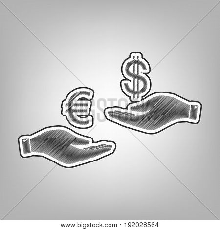 Currency exchange from hand to hand. Euro and Dollar. Vector. Pencil sketch imitation. Dark gray scribble icon with dark gray outer contour at gray background.