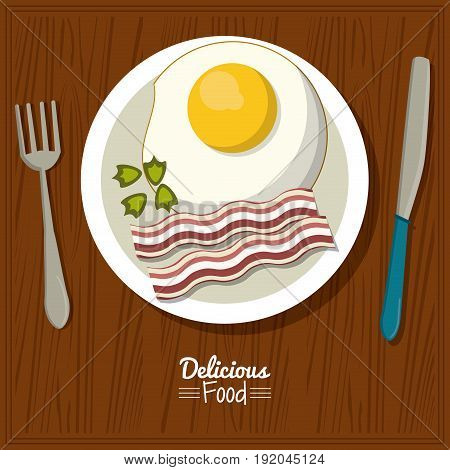 poster delicious food in kitchen table background and cutlery with dish of fried egg with bacon vector illustration