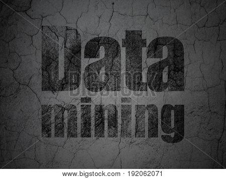 Information concept: Black Data Mining on grunge textured concrete wall background
