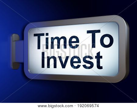 Time concept: Time To Invest on advertising billboard background, 3D rendering