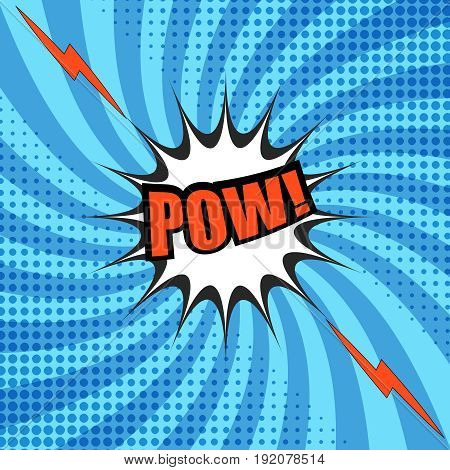 Comic Pow wording template with white blot, lightnings, halftone effects on blue radial background in pop art style. Vector illustration