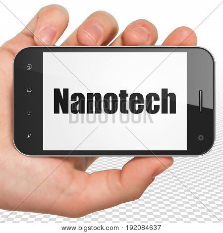 Science concept: Hand Holding Smartphone with black text Nanotech on display, 3D rendering