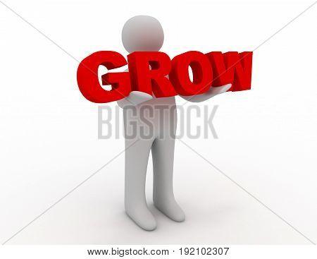 3D man holding word grow . 3d rendered illustration