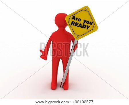 3d man with are you ready sign board . 3d rendered illustration
