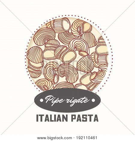 Sticker with hand drawn pasta pipe rigate isolated on white. Template for food package design. Vector illustration