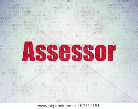 Insurance concept: Painted red word Assessor on Digital Data Paper background