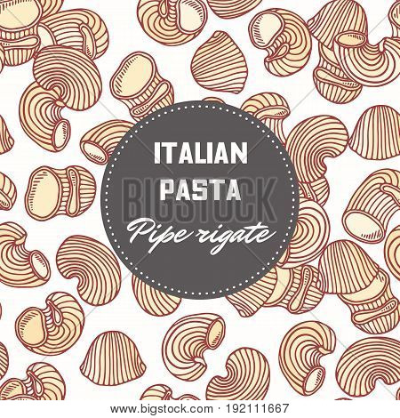 Hand drawn pattern with pasta pipe rigate. Background for food package design. Vector illustration