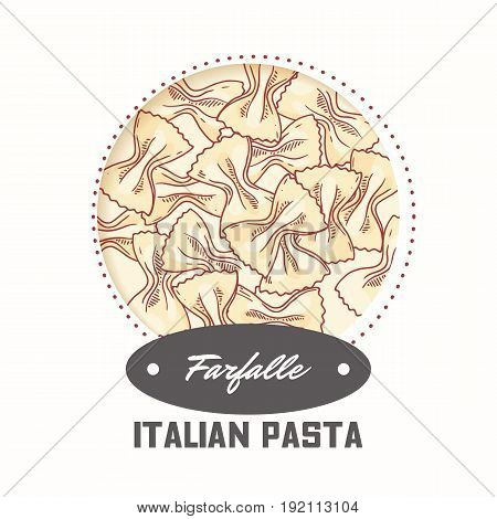 Sticker with hand drawn pasta farfalle isolated on white. Template for food package design. Vector illustration