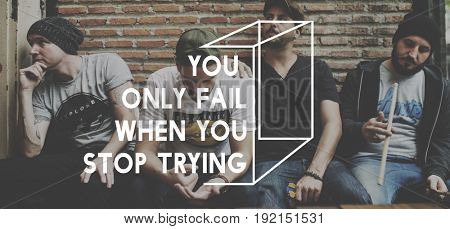 You Only Fail When Stop Trying Life Motivation Inspiration
