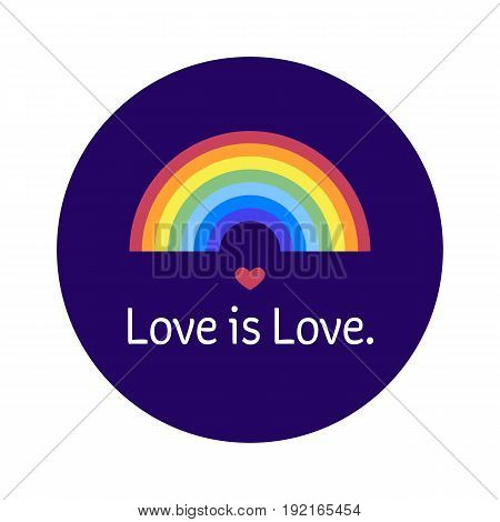 lgbt community bage. Love is love sticker with rainbow and heart. Perfect for badges, stickers, pins. Vector illustration.
