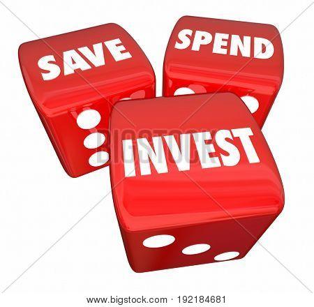 Save Spend Invest 3 Dice Financial Management 3d Illustration