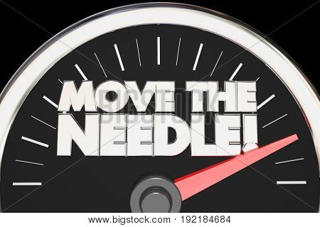 Move the Needle Speedometer Make Difference Change, 3d Illustration